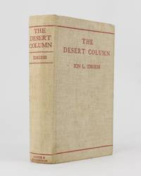 The Desert Column. Leaves from the Diary of an Australian Trooper in Gallipoli, Sinai, and Palestine
