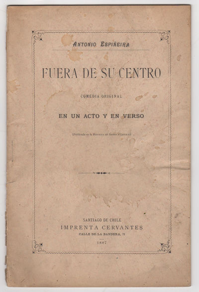 Santiago de Chile: Impr. Cervantes, 1887. First edition. Stapled paper wrappers. Very good, moderate...