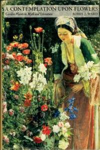 image of A Contemplation Upon Flowers: Garden Plants In Myth And Literature