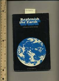 image of Replenish the Earth : A Primer in Human Ecology  [Critical / Practical Study ; Review Reference ; Biographical Details ; in Depth Research ; Practice / Process Explained ; Eductation / Learning ; Discussion, Ecological issues]
