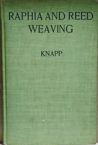 Raphia and Reed Weaving:  Including Also Cardboard and Paper Construction