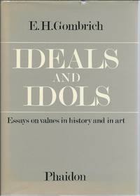 image of Ideals and Idols: Essays on Values in History and in Art