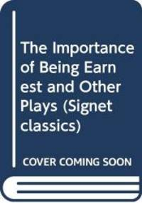 The Importance of Being Earnest and Other Plays (Signet classics) by Oscar Wilde - 1985-03-10