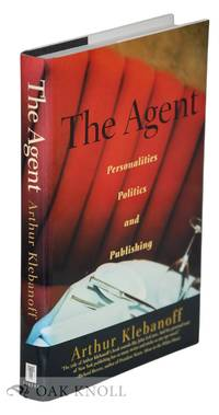 AGENT: PERSONALITIES, POLITICS, AND PUBLISHING.|THE