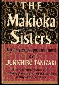 THE MAKIOKA SISTERS JAPN'S GREATEST POST-WAR NOVEL - Used Books