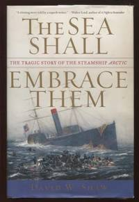 image of The Sea Shall Embrace Them ;  The Tragic Story of the Steamship Arctic   The Tragic Story of the Steamship Arctic