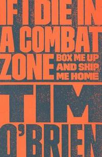 image of If I Die in a Combat Zone: Box Me Up and Ship Me Home