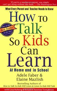 How to Talk so Kids can Learn at Home and at School