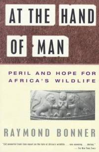 At the Hand of Man : Peril and Hope for Africa's Wildlife