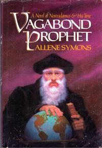 Vagabond Prophet: A Novel of Nostradamus & His Time
