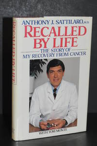 Recalled by Life; The Story of My Recovery From Cancer