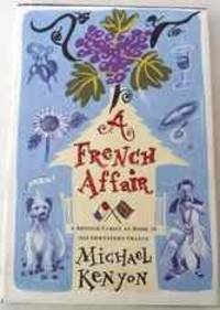 A French Affair: A British Family At Home In Southwestern France