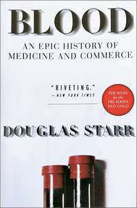 Blood, An Epic History of Medicine and Commerce.