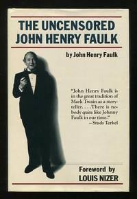 The Uncensored John Henry Faulk [*SIGNED*]