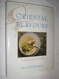 image of Oriental Flavours : An English Cook Travels Eastward