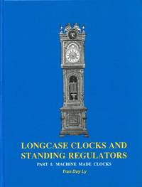 Longcase Clocks and Standing Regulators; Part 1: Machine Made Clocks