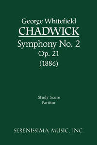 Symphony No. 2, Op. 21 by George Whitefield Chadwick - Paperback - Rprint - 2003 - from Serenissima Music, Inc. (SKU: SER-002)