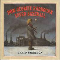 HOW GEORGIE RADBOURN SAVED BASEBALL