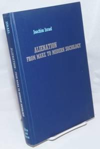 Alienation, from Marx to Modern Sociology. A Macrosociological Analysis. Consulting Editor: Amitai Etzioni