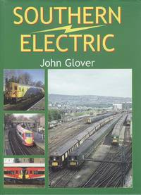 Southern Electric by  John Glover - Hardcover - New Enlarged and Revised Edition - 2001 - from Dereks Transport Books and Biblio.com