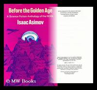 image of Before the golden age  : a science fiction anthology of the 1930s / edited by Isaac Asimov