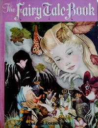 The Fairy Tale Book:  A Selection of Twenty-Eight Traditional Stories from  the French, German, Danish, Russian and Japanese