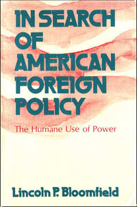 In Search of American Foreign Policy: The Humane Use of Power