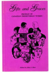 image of Gifts and Graces: Profiles of Canadian Presbyterian Women