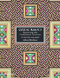 Celtic Knots : Mastering the Traditional Patterns