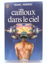 Cailloux dans le ciel by Isaac ASIMOV - Paperback - 1977 - from ThriftBooks and Biblio.com