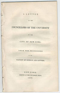 A letter to the councillors of the University of the City of New-York: from the professors of the faculty of science and letters.