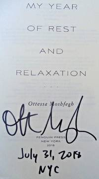 MY YEAR OF REST AND RELAXATION (SIGNED, DATED, NYC)