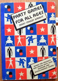 image of Party Games for All Ages. Containing Games for Holidays, Special Days, Children's Games, Guessing and Miscellaneous Games