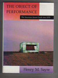 image of THE OBJECT OF PERFORMANCE.  The American Avant-Garde since 1970