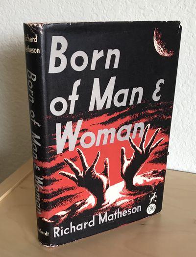 London: Max Reinhardt, 1956. Matheson, Richard. BORN OF MAN and WOMAN. London: Max Reinhardt, (1956)...