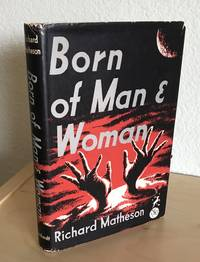 BORN OF MAN AND WOMAN. Tales of Science Fiction and Fantasy.