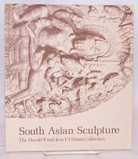 South Asian Sculpture: The Harold P. and Jane F. Ullman Collection. Denver Art Museum, January 11-February 23, 1975
