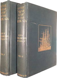 On the Polar Star in the Arctic Sea: With the Statements of Commander U. Cagni Upon the Sledge Expedition to 86 Degrees 34' North, and Of Dr. A. Cavalli Molinelli Upon His Return To The Bay of Teplitz (TWO VOLUME SET)