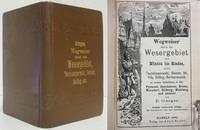 image of WEGWEISER DURCH DAS WESERGEBIET VON MUNDEN BIS MINDEN (1894)   Teutoburgerwald, Deister, Ith, Hils, Solling & Reinhardswald