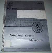 Johnson County Missouri 1983 Land Atlas and Plat Book by N/A - Paperback - 1983 - from Easy Chair Books (SKU: 110964)