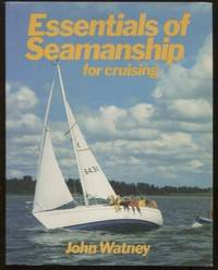 Essentials of Seamanship for Cruising by  John Watney - Hardcover - 1980 - from E Ridge fine Books and Biblio.co.uk