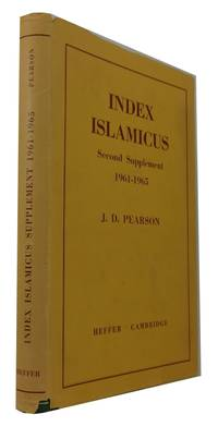 Index Islamicus Second Supplement, 1961-1965: a Catalogue of Articles in Islamic Subjects in Periodicals and other Collective Publications