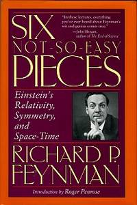 Six Not-So-Easy Pieces: Einstein's Relativity, Symmetry, And Space-Time by  Richard P Feynman - Hardcover - 2nd Printing - 1997 - from Chris Hartmann, Bookseller and Biblio.com