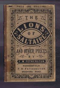 The Lions of Saltaire; Pere La Chaise; Legend of Morecambe Bay; and Other Pieces in Prose and Verse