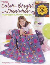 Color-Bright Creatures: 8 Awesome Animal Afghans, Crochet (Leisure Arts #3362)