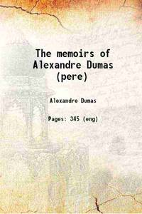 image of The memoirs of Alexandre Dumas (pere)