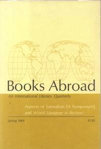 Aspects of Surrealism (A Symposium) and World Literature in Review [Books  Abroad: an International Literary Quarterly, Spring 1969, Vol. 43, No. 2]