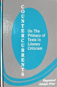 image of Countercurrents. on the Primacy of Texts in Literary Criticism