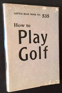 How to Play Golf by George E. Lardner - Paperback - First Edition - 1927 - from Appledore Books, ABAA and Biblio.co.uk