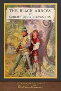 image of The Black Arrow (Illustrated Classic): Illustrated by N. C. Wyeth